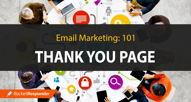 Email Marketing – The Thank You Page