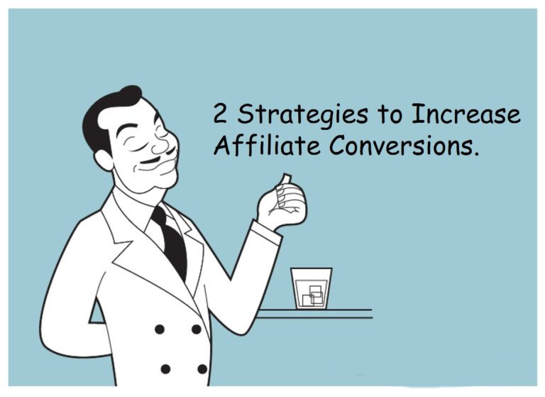 2 Advanced Strategies to Convert Affiliate Traffic to Sales
